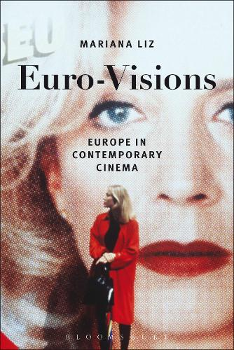 Euro-Visions: Europe in Contemporary Cinema (Paperback)