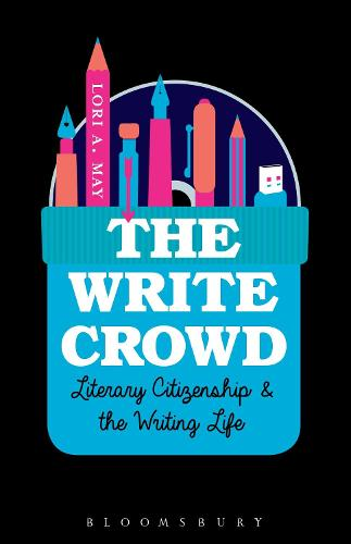 The Write Crowd: Literary Citizenship and the Writing Life (Paperback)