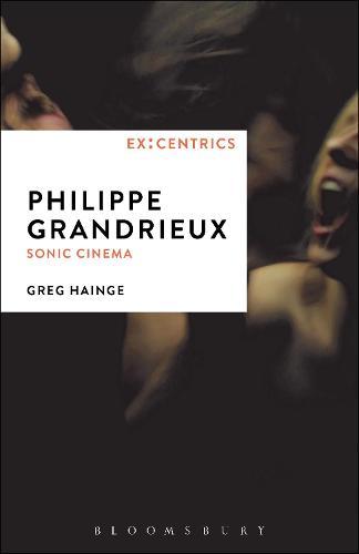 Philippe Grandrieux: Sonic Cinema - EX:CENTRICS (Hardback)
