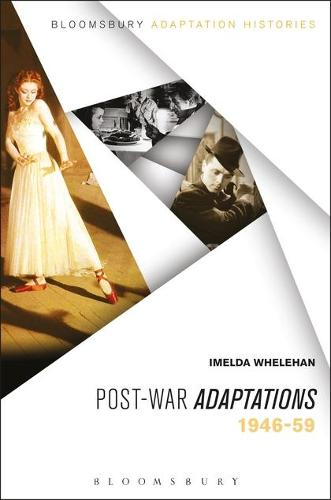 Post-war Adaptations: 1946-59 - Bloomsbury Adaptation Histories (Hardback)