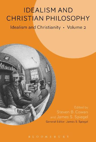 Idealism and Christian Philosophy: Idealism and Christianity Volume 2 (Hardback)
