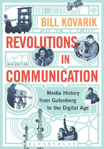 Revolutions in Communication: Media History from Gutenberg to the Digital Age (Paperback)