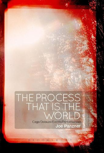 The Process That Is the World: Cage/Deleuze/Events/Performances (Hardback)