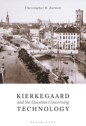 Kierkegaard and the Question Concerning Technology (Hardback)