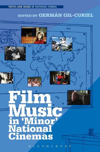 Film Music in 'Minor' National Cinemas - Topics and Issues in National Cinema (Hardback)