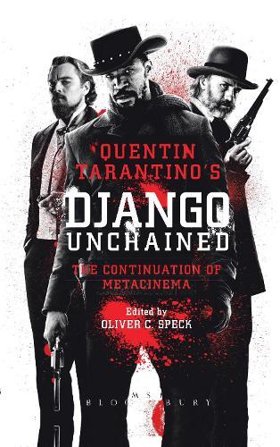 Quentin Tarantino's Django Unchained: The Continuation of Metacinema (Hardback)