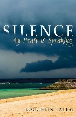Silence - My Heart Is Speaking (Paperback)