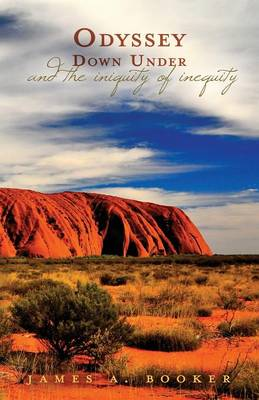 Odyssey Down Under: And the Iniquity of Inequity (Paperback)
