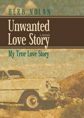 Unwanted Love Story: My True Love Story (Paperback)