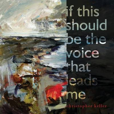 If This Should Be the Voice That Leads Me (Paperback)