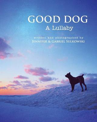 Good Dog: A Lullaby (Paperback)