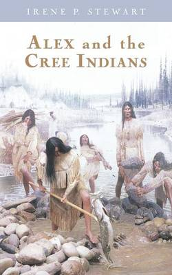 Alex and the Cree Indians (Paperback)