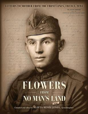 Flowers from No Man's Land: Letters to Mother from the Front Lines, World War I, France (Paperback)