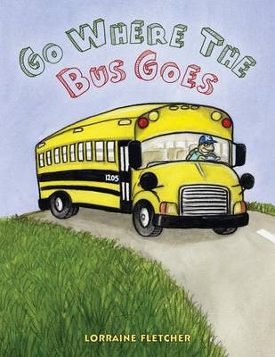 Go Where the Bus Goes (Paperback)