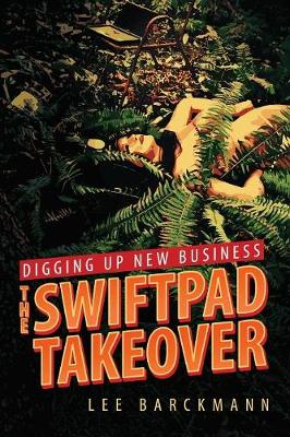 Digging Up New Business: The SwiftPad Takeover (Paperback)