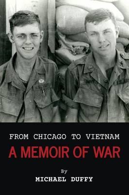 From Chicago to Vietnam: A Memoir of War (Paperback)