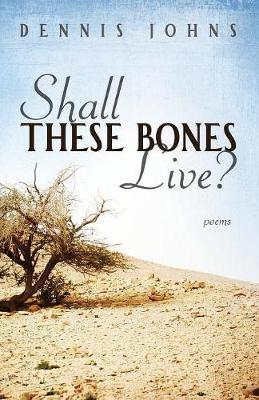 Shall These Bones Live? (Paperback)