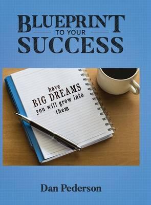Blueprint to Your Success (Hardback)