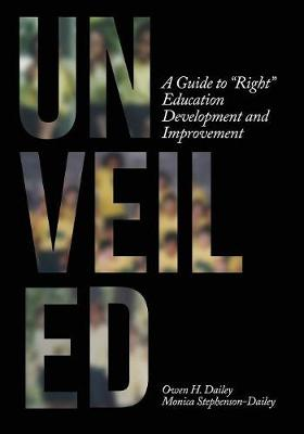 """Unveiled: A Guide to """"Right"""" Education Development and Improvement (Paperback)"""
