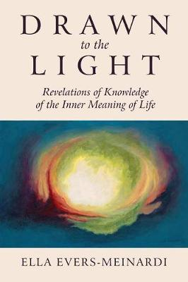 Drawn to the Light: Revelations of Knowledge of the Inner Meaning of Life (Paperback)