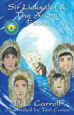 Sir Licksalot & the Arctic Fools (Paperback)