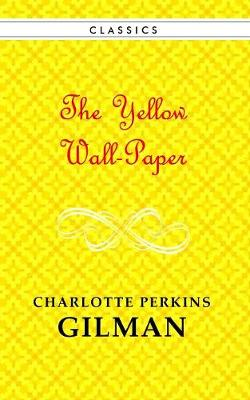 The Yellow Wallpaper (Paperback)