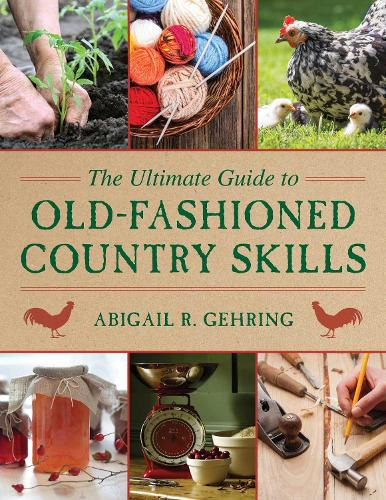 The Ultimate Guide to Old-Fashioned Country Skills - Ultimate Guides (Paperback)