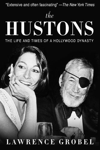 The Hustons: The Life and Times of a Hollywood Dynasty (Paperback)