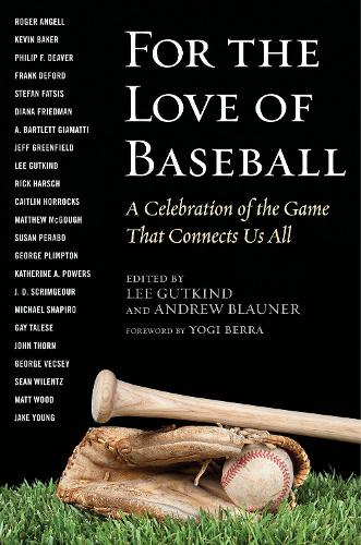 For the Love of Baseball: A Celebration of the Game That Connects Us All (Hardback)