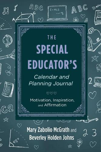 The Special Educator's Calendar and Planning Journal: Motivation, Inspiration, and Affirmation (Paperback)