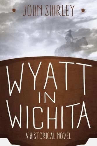 Wyatt in Wichita: A Historical Novel (Paperback)