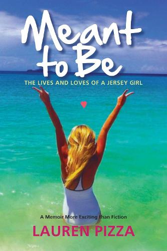 Meant to Be: The Lives and Loves of a Jersey Girl (Hardback)