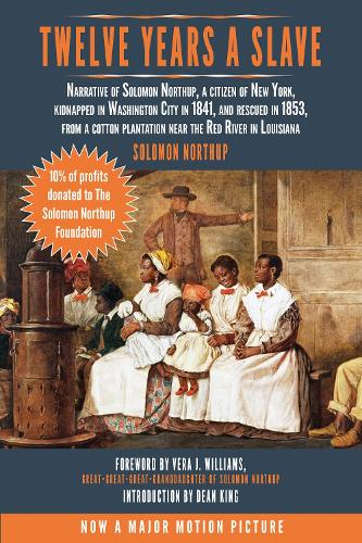 Twelve Years a Slave: Narrative of Solomon Northup, a Citizen of New York, Kidnapped in Washington City in 1841, and Rescued in 1853, from a Cotton Plantation Near the Red River in Louisiana (Paperback)