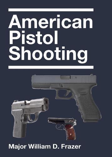 American Pistol Shooting (Paperback)