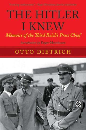 The Hitler I Knew: Memoirs of the Third Reich's Press Chief (Paperback)