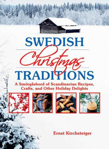 Swedish Christmas Traditions: A Smorgasbord of Scandinavian Recipes, Crafts, and Other Holiday Delights (Paperback)