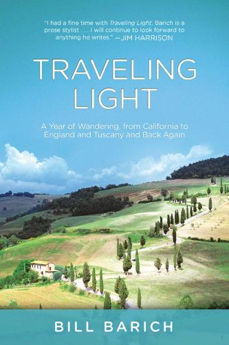 Traveling Light: A Year of Wandering, from California to England and Tuscany and Back Again (Paperback)