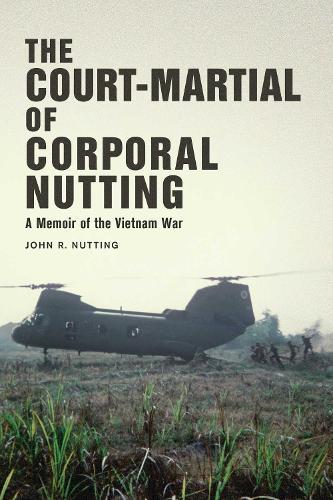 The Court-Martial of Corporal Nutting: A Memoir of the Vietnam War (Hardback)