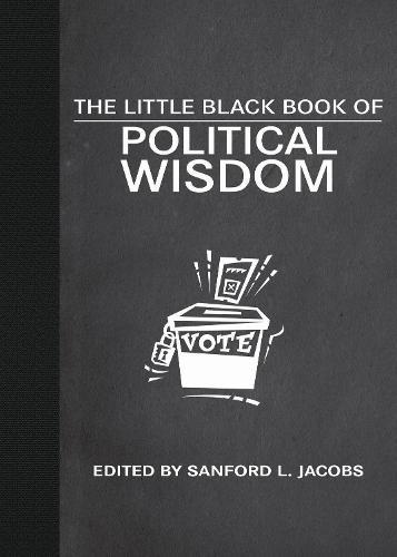 The Little Black Book of Political Wisdom (Hardback)