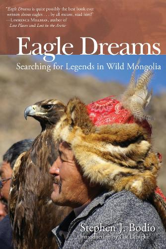 Eagle Dreams: Searching for Legends in Wild Mongolia (Paperback)