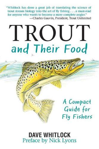 Trout and Their Food: A Compact Guide for Fly Fishers (Paperback)