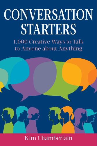 Conversation Starters: 1,000 Creative Ways to Talk to Anyone about Anything (Paperback)