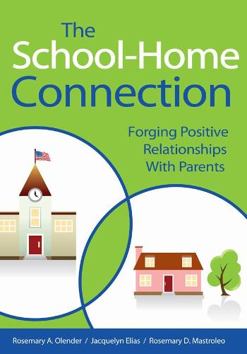 The School-Home Connection: Forging Positive Relationships with Parents (Paperback)