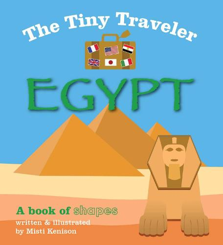 The Tiny Traveler: Egypt: A Book of Shapes (Board book)
