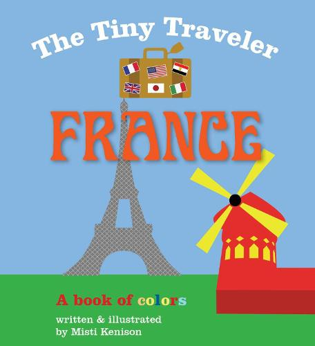 The Tiny Traveler: France: A Book of Colors (Board book)