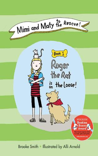 Mimi and Maty to the Rescue!: Mimi and Maty to the Rescue! Roger the Rat is on the Loose Book 1 (Paperback)