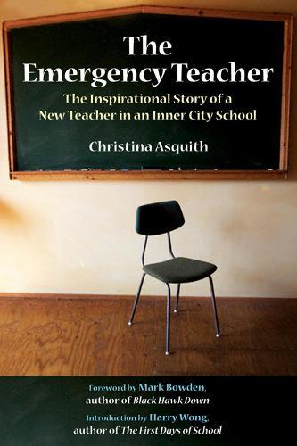 The Emergency Teacher: The Inspirational Story of a New Teacher in an Inner City School (Paperback)