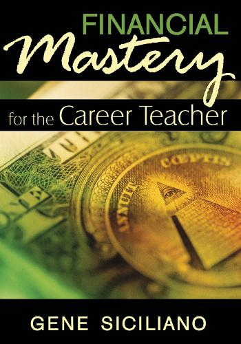 Financial Mastery for the Career Teacher (Paperback)
