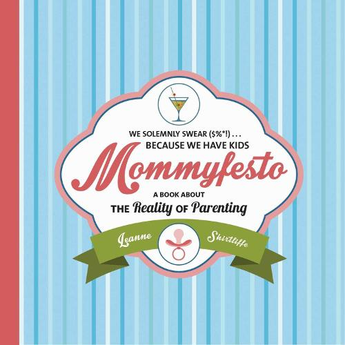 Mommyfesto: We Solemnly Swear ($%*!) . . . Because We Have Kids: A Book about the Reality of Parenting (Hardback)