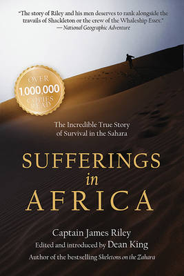 Sufferings in Africa: The Incredible True Story of Survival in the Sahara (Paperback)